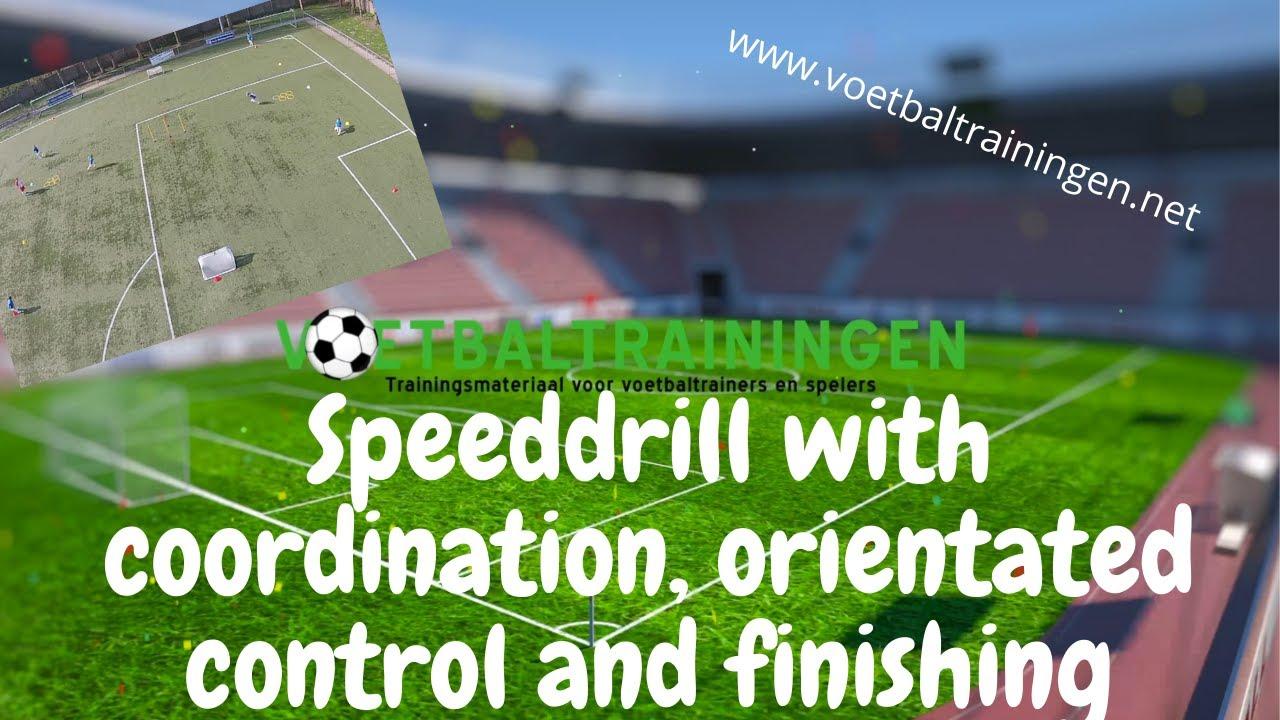 Speeddrill met loopcoördinatie, balcontrole en afwerking