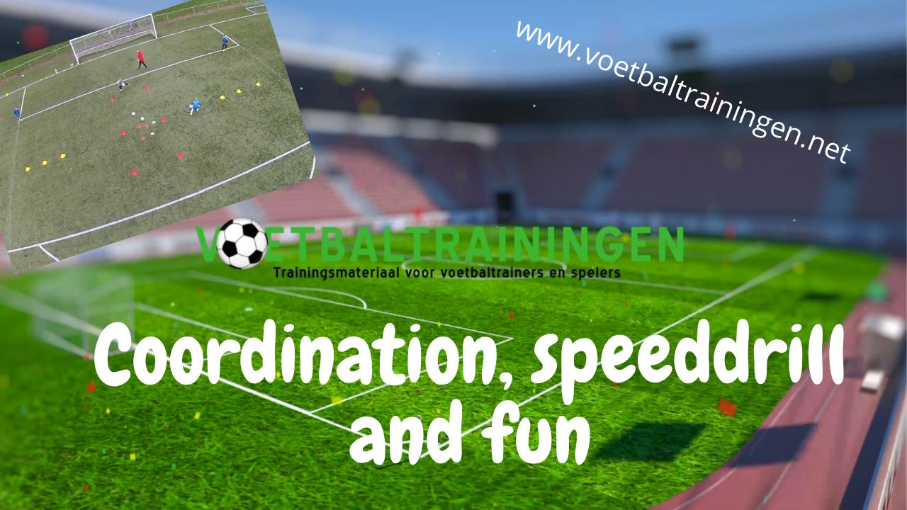 Coordination, speeddrill and fun