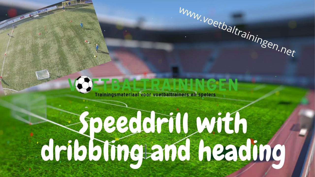 speeddrill met leiden van de bal en afwerken